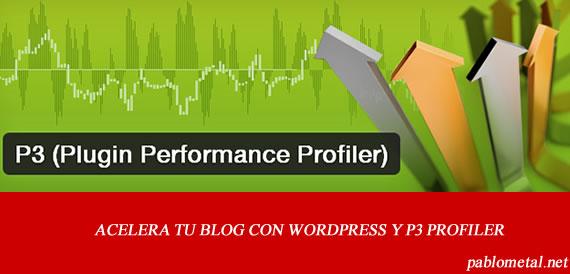 p3 profiler Date cuenta Cuál Plugins de Wordpress sobrecarga tu blog y lo pone lento