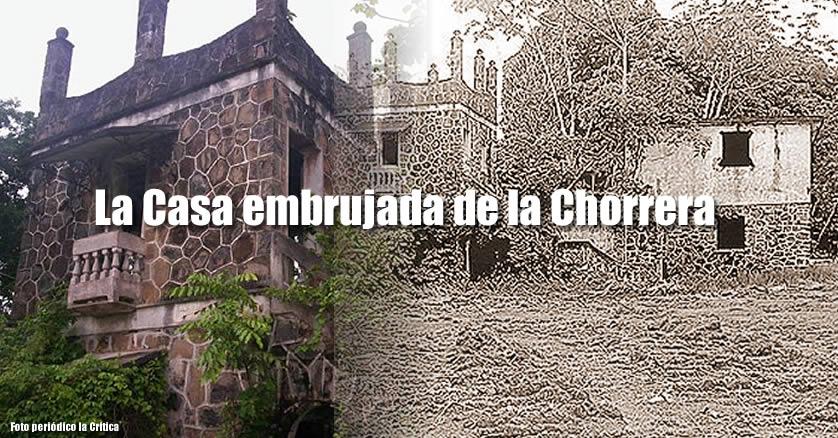 La Casa embrujada de la Chorrera